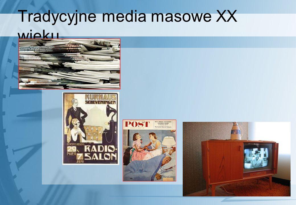 Tradycyjne media masowe XX wieku