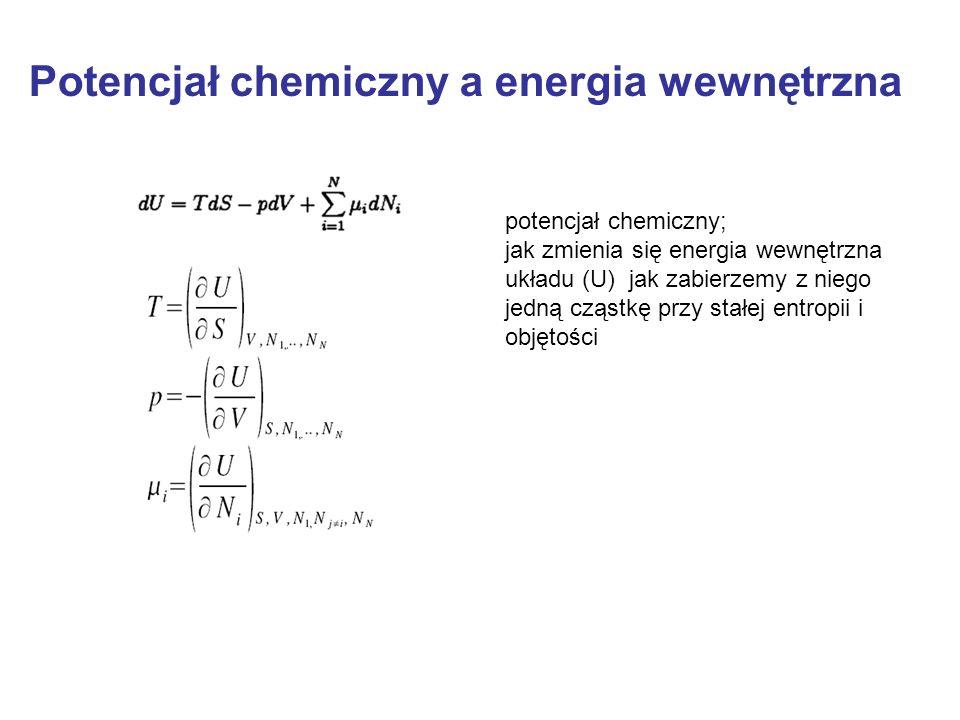 potencjał chemiczny; jak zmienia się energia wewnętrzna układu (U) jak zabierzemy z niego jedną cząstkę przy stałej entropii i objętości Potencjał che