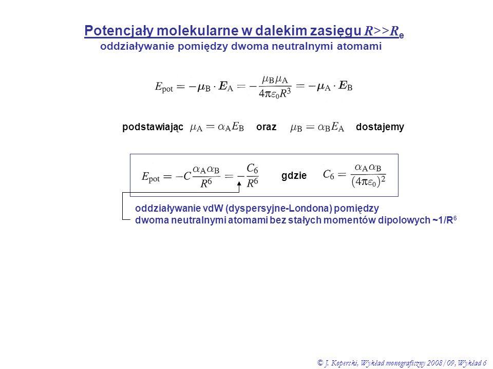 oddziaływanie pomiędzy dwoma neutralnymi atomami podstawiając oraz dostajemy gdzie oddziaływanie vdW (dyspersyjne-Londona) pomiędzy dwoma neutralnymi