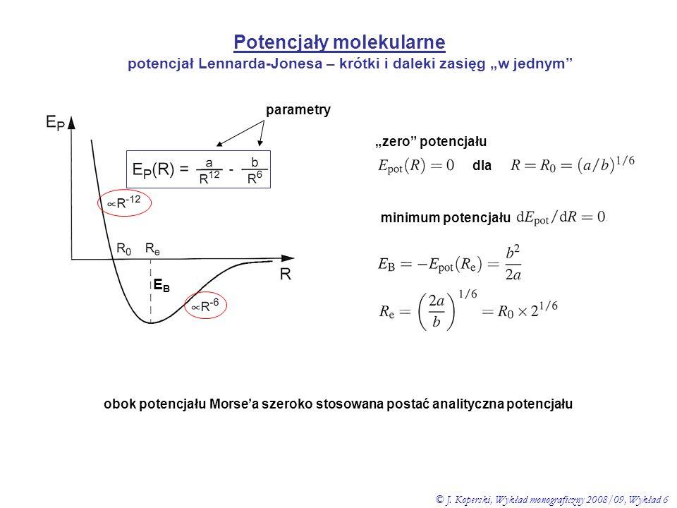 Potencjały molekularne potencjał Lennarda-Jonesa – krótki i daleki zasięg w jednym dla zero potencjału parametry EBEB minimum potencjału obok potencja