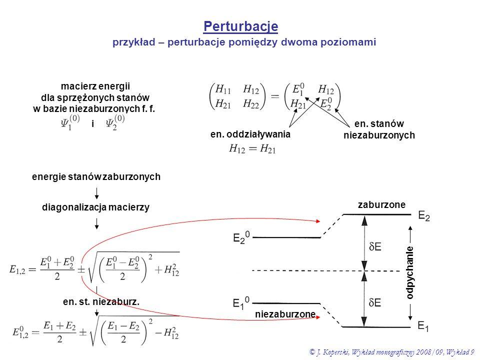 Perturbacje - oddziaływania elektrostatyczne - sprzężenie spin-orbita - zaburzenia rotacyjne - sprzężenie oscylacyjne - efekt Rennera-Tellera (zgięcia oscylacyjne) - efekt Jahna-Tellera (łamanie symetrii) - predysocjacja - autojonizacja - przejścia bezpromieniste - rodzaj i sprzężenie krętów (przypadki Hunda a-e) dia-, polimolekuły polimolekuły zasada: oddziałują ze sobą tylko poziomy energetyczne mające tej sam J (pod nieobecność zewnętrznych pól – J zachowany) standardowe podejście: podział hamiltonianu zaburzenie niezaburzony (przybl.