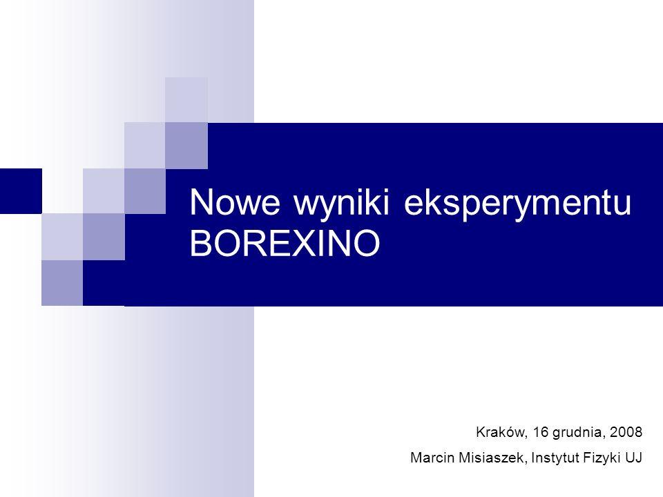 Nowe wyniki eksperymentu BOREXINO Kraków, 16 grudnia, 2008 Marcin Misiaszek, Instytut Fizyki UJ