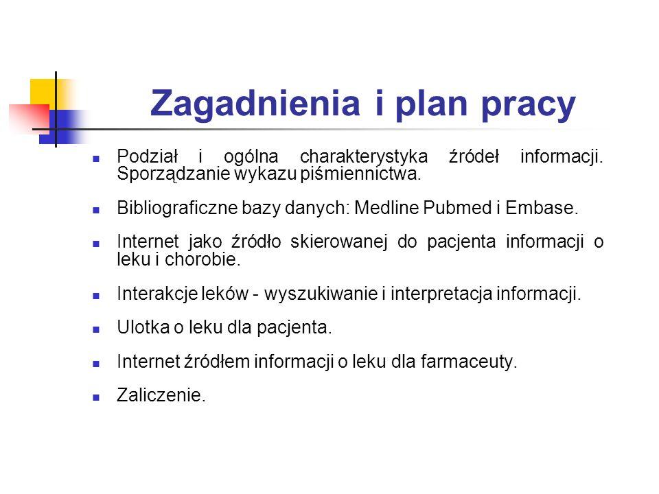 Zagadnienia i plan pracy Podział i ogólna charakterystyka źródeł informacji. Sporządzanie wykazu piśmiennictwa. Bibliograficzne bazy danych: Medline P