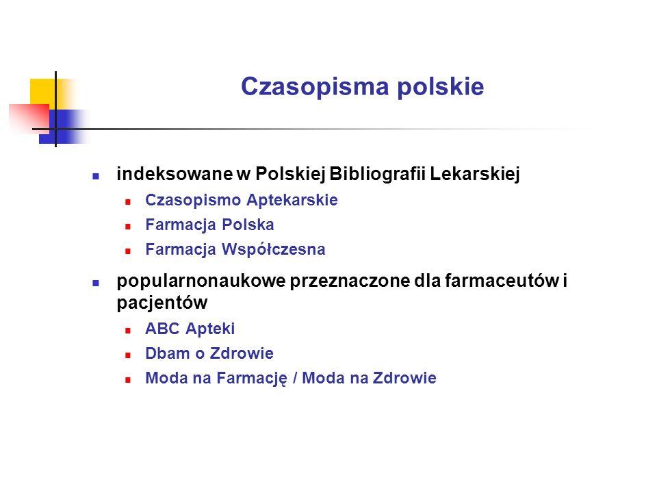 Czasopisma polskie indeksowane w Polskiej Bibliografii Lekarskiej Czasopismo Aptekarskie Farmacja Polska Farmacja Współczesna popularnonaukowe przezna