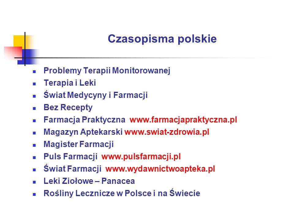 Czasopisma polskie Problemy Terapii Monitorowanej Terapia i Leki Świat Medycyny i Farmacji Bez Recepty Farmacja Praktyczna www.farmacjapraktyczna.pl M