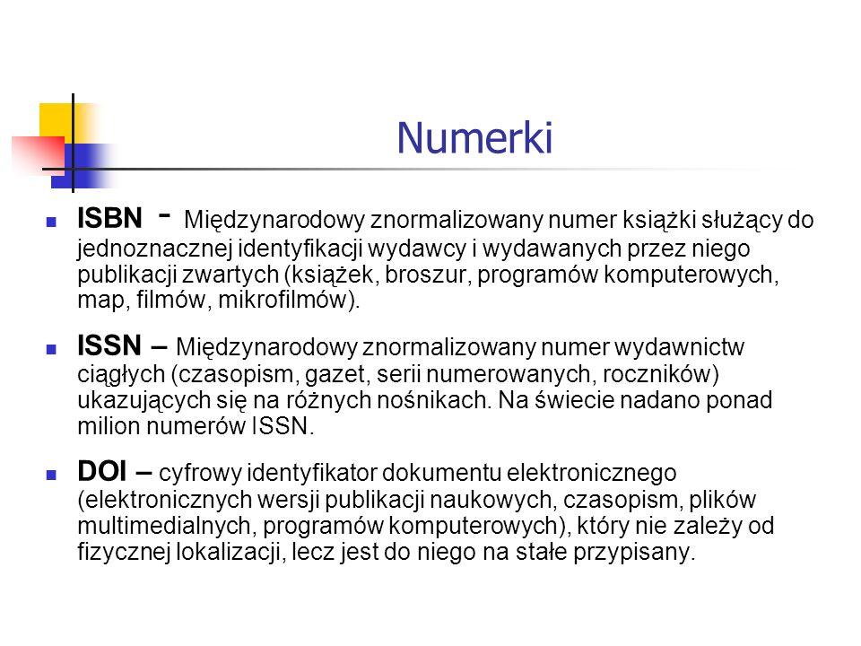 Numerki ISBN - Międzynarodowy znormalizowany numer książki służący do jednoznacznej identyfikacji wydawcy i wydawanych przez niego publikacji zwartych
