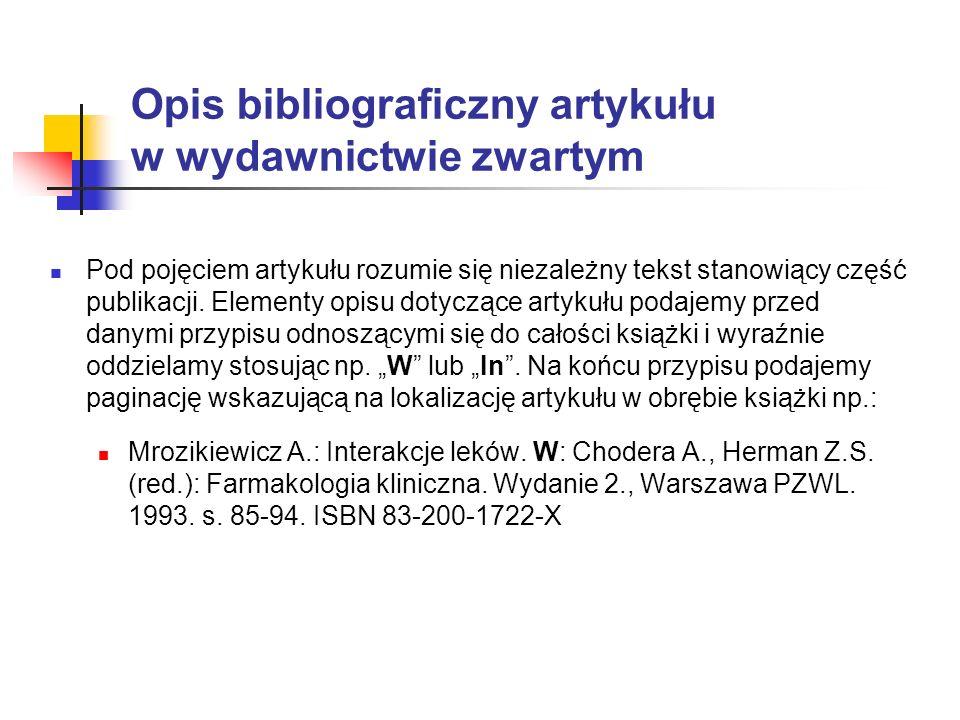 Opis bibliograficzny artykułu w wydawnictwie zwartym Pod pojęciem artykułu rozumie się niezależny tekst stanowiący część publikacji. Elementy opisu do