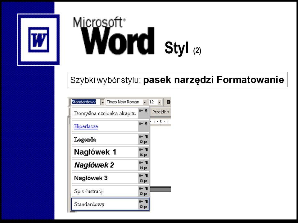 Styl (2) Szybki wybór stylu: pasek narzędzi Formatowanie