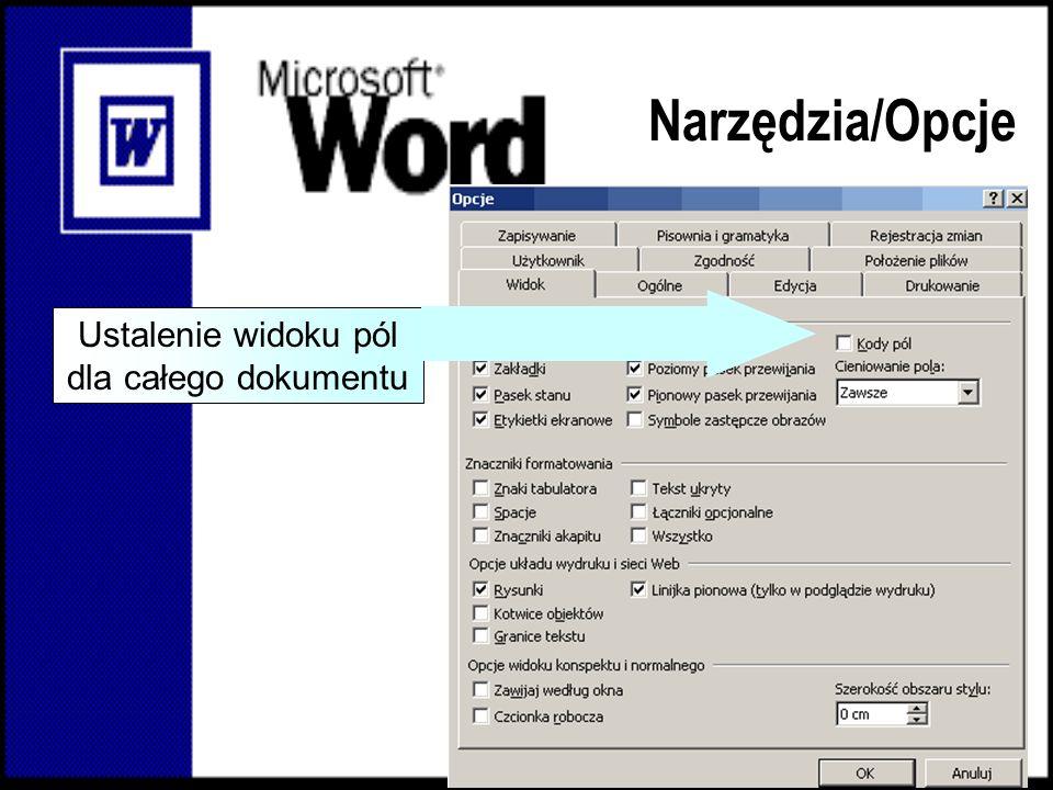 Narzędzia/Opcje Ustalenie widoku pól dla całego dokumentu