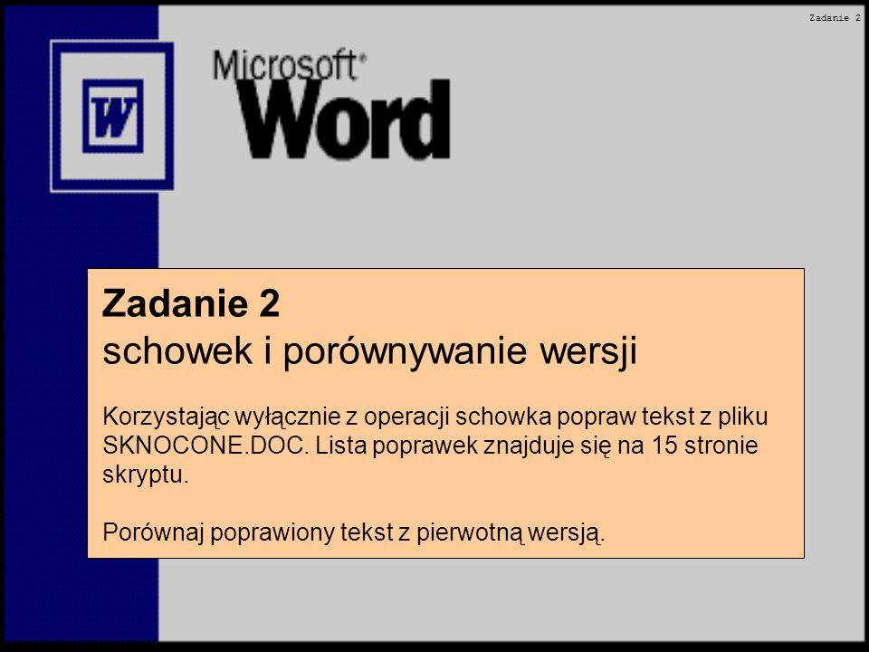 Zadanie 2 schowek i porównywanie wersji Korzystając wyłącznie z operacji schowka popraw tekst z pliku SKNOCONE.DOC.