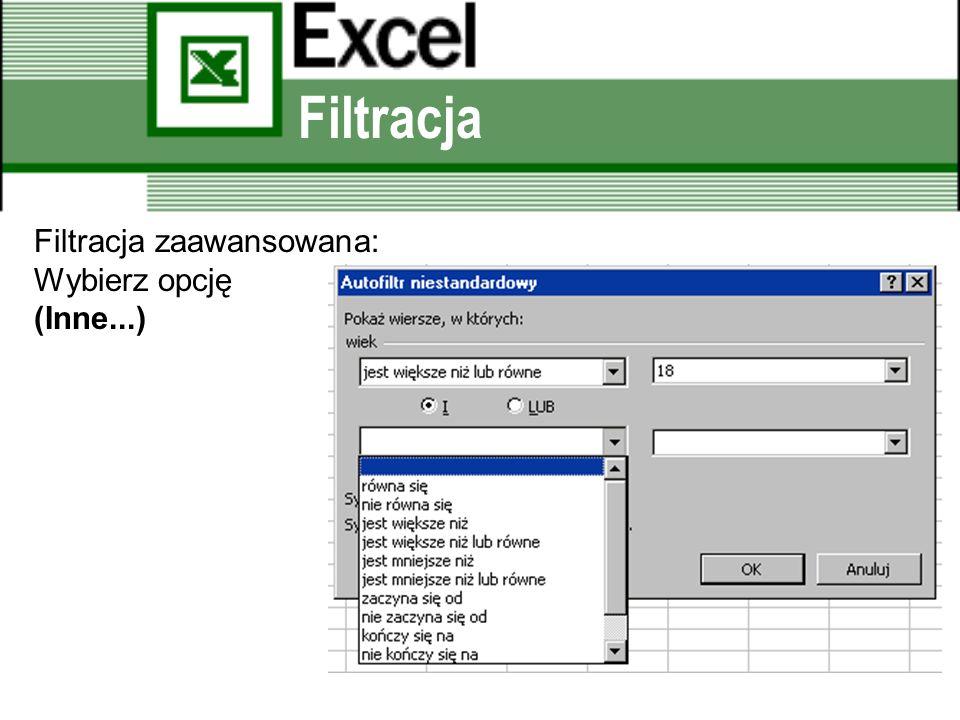 Filtracja Filtracja zaawansowana: Wybierz opcję (Inne...)
