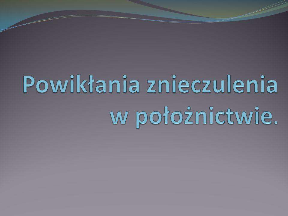 Piśmiennictwo: R.Larsen – Anestezjologia Z.Kruszyński – Anestezjologia położnicza A.