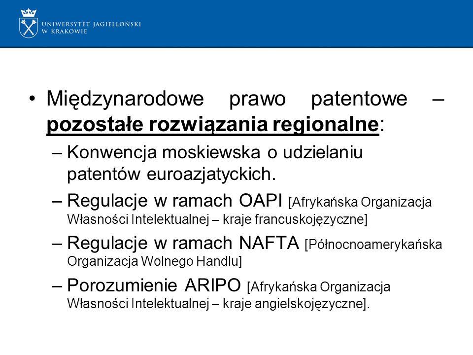 Międzynarodowe prawo patentowe – pozostałe rozwiązania regionalne: –Konwencja moskiewska o udzielaniu patentów euroazjatyckich.