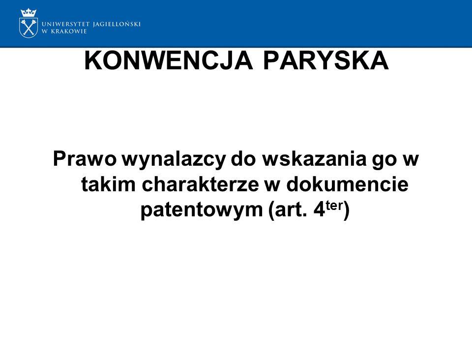 KONWENCJA PARYSKA Prawo wynalazcy do wskazania go w takim charakterze w dokumencie patentowym (art.