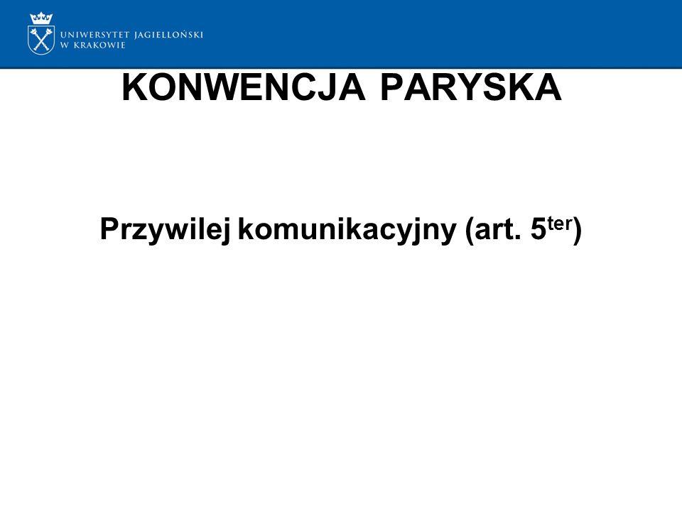 KONWENCJA PARYSKA Przywilej komunikacyjny (art. 5 ter )