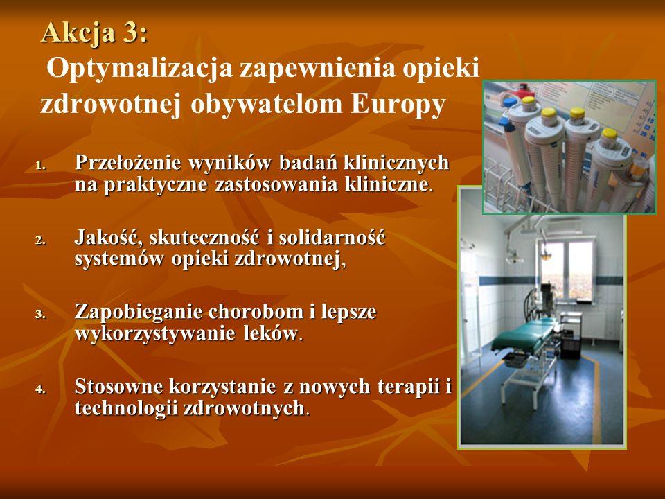 Akcja 3: Akcja 3: Optymalizacja zapewnienia opieki zdrowotnej obywatelom Europy 1.