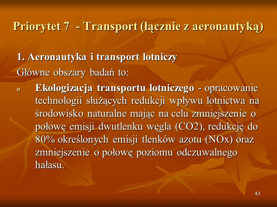 43 Priorytet 7 - Transport (łącznie z aeronautyką) 1.