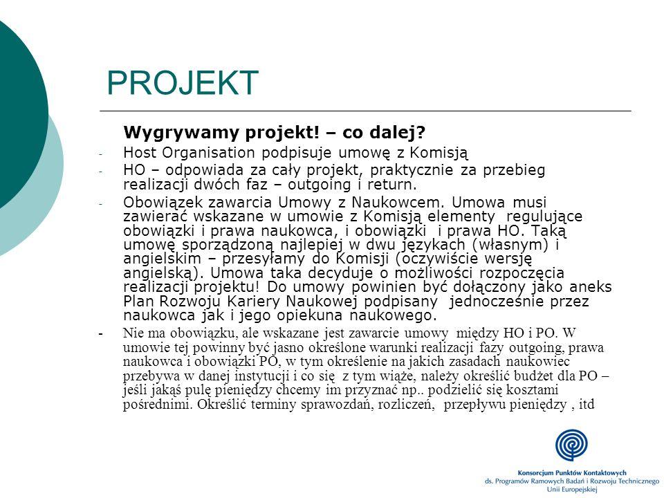 PROJEKT Wygrywamy projekt! – co dalej? - Host Organisation podpisuje umowę z Komisją - HO – odpowiada za cały projekt, praktycznie za przebieg realiza