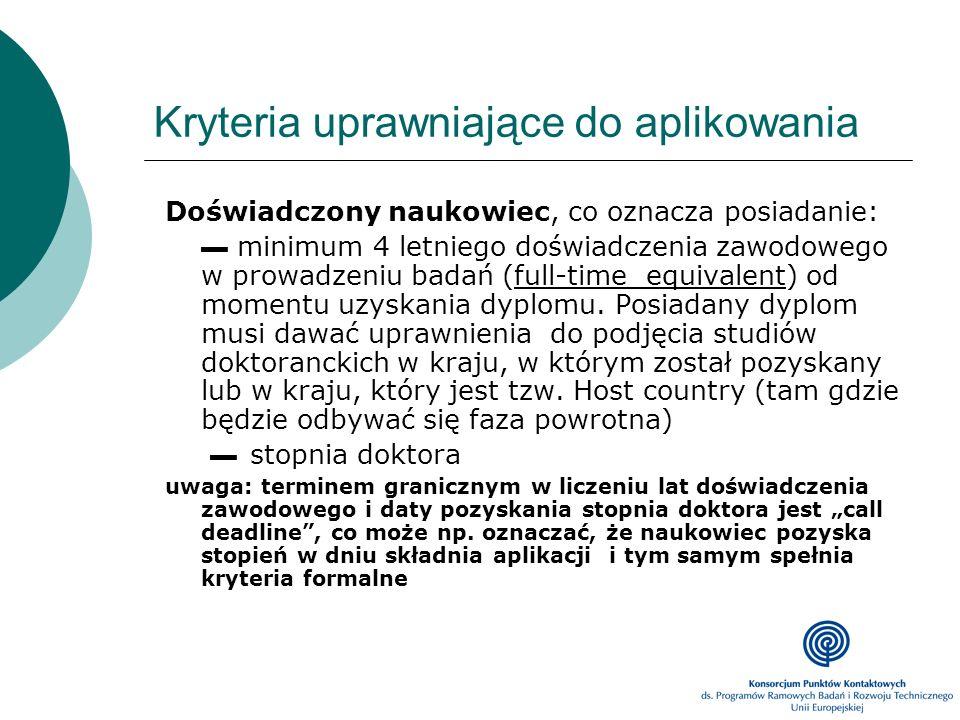 Kryteria uprawniające do aplikowania Doświadczony naukowiec, co oznacza posiadanie: minimum 4 letniego doświadczenia zawodowego w prowadzeniu badań (f