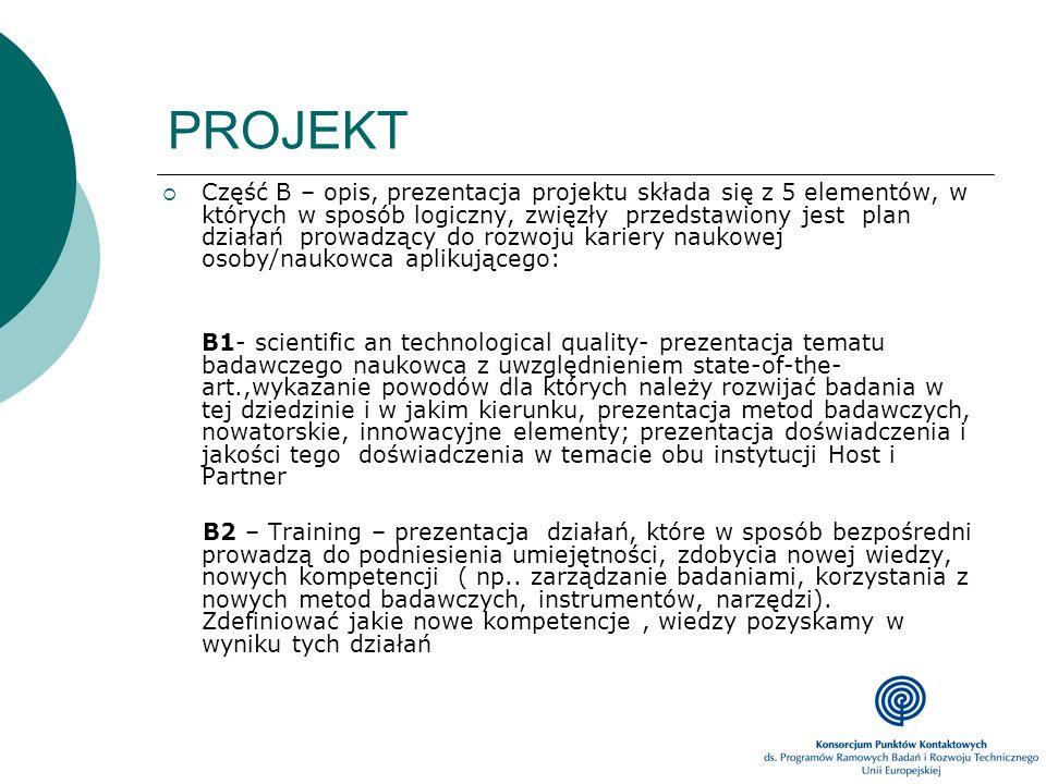 PROJEKT Część B – opis, prezentacja projektu składa się z 5 elementów, w których w sposób logiczny, zwięzły przedstawiony jest plan działań prowadzący