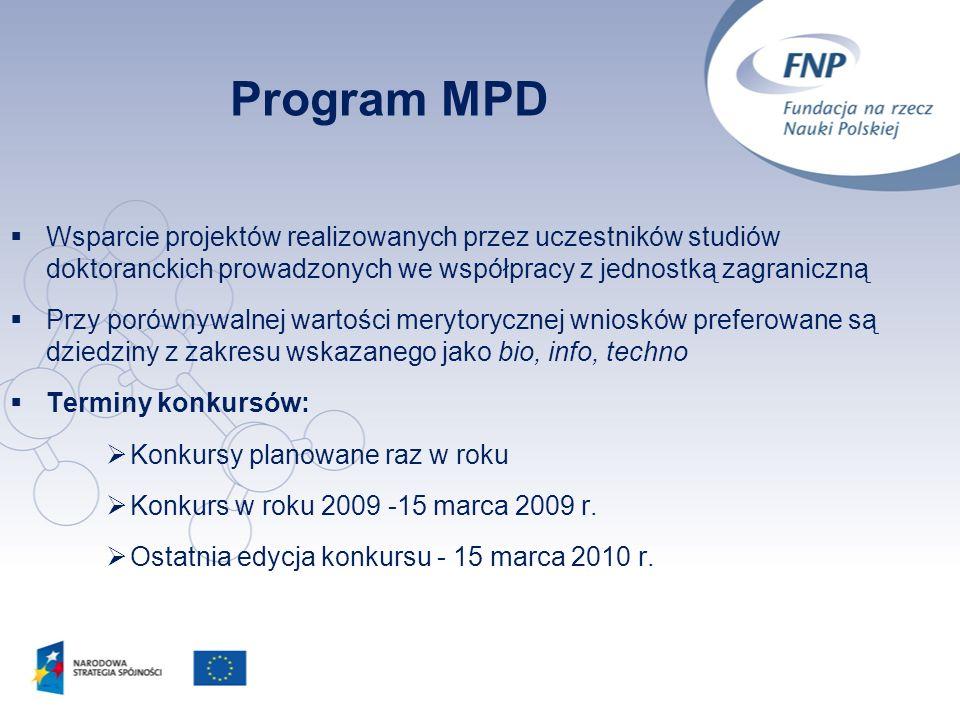 10 Program MPD Wsparcie projektów realizowanych przez uczestników studiów doktoranckich prowadzonych we współpracy z jednostką zagraniczną Przy porówn