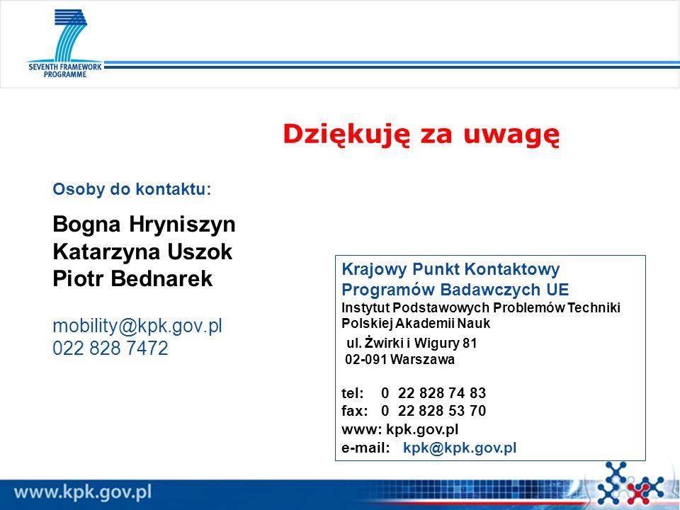 Dziękuję za uwagę Krajowy Punkt Kontaktowy Programów Badawczych UE Instytut Podstawowych Problemów Techniki Polskiej Akademii Nauk ul. Żwirki i Wigury