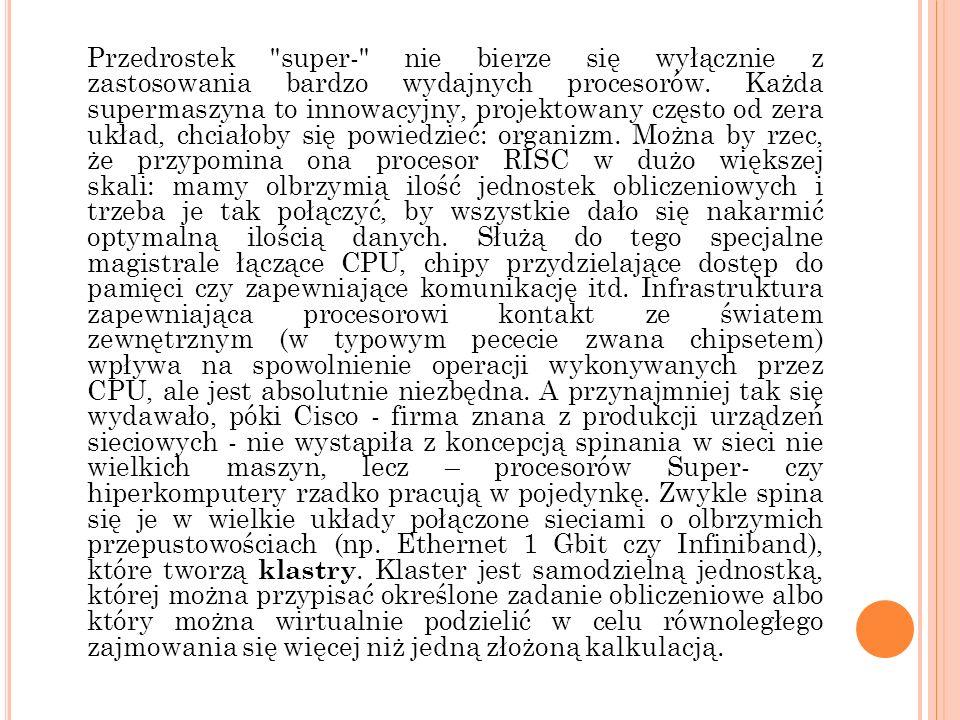 P OLSKIE SUPERKOMPUTERY, SUPERPROCESORY NA KARTACH GRAFICZNYCH Ostatni raz polski superkomputer trafił na listę TOP 500 w 2003 roku - była to maszyneria należąca do Politechniki Gdańskiej.