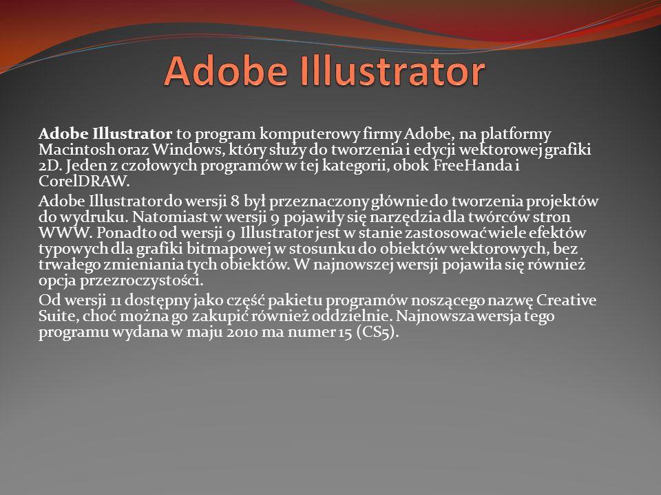 Adobe Illustrator to program komputerowy firmy Adobe, na platformy Macintosh oraz Windows, który służy do tworzenia i edycji wektorowej grafiki 2D. Je