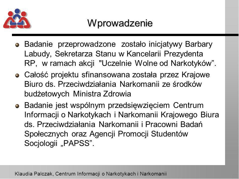 Klaudia Palczak, Centrum Informacji o Narkotykach i Narkomanii Cel badań Pierwsze tego typu badanie realizowane w Polsce.