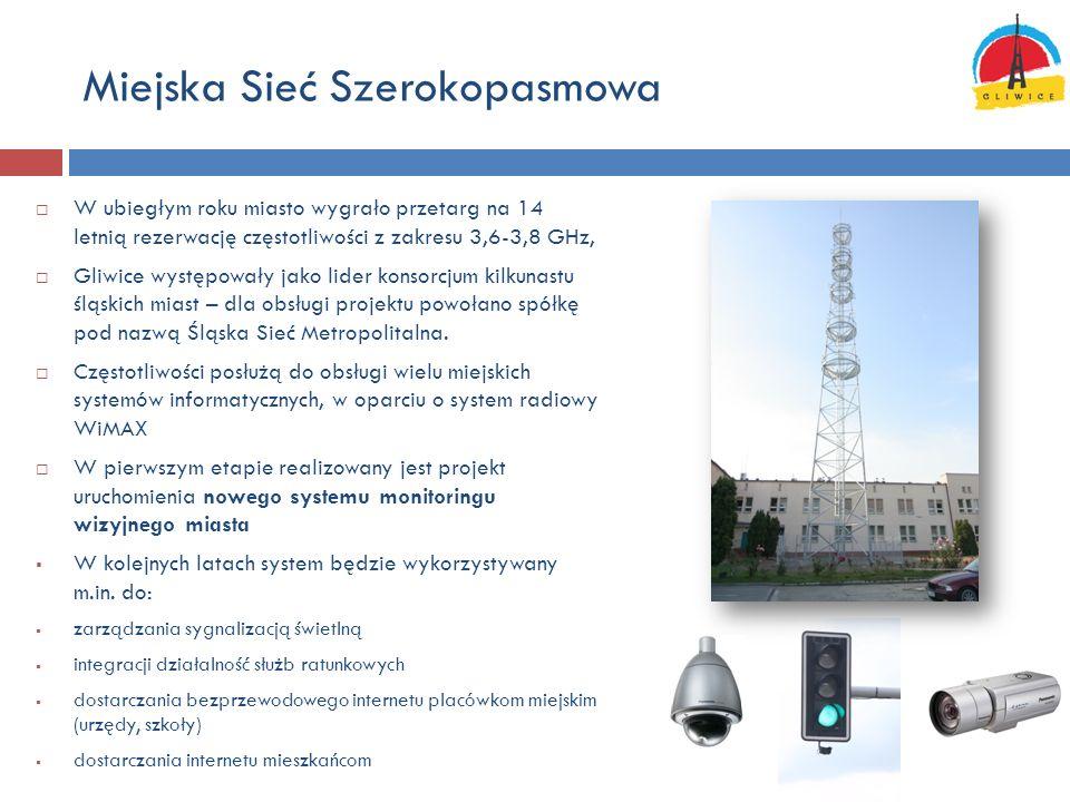 Miejska Sieć Szerokopasmowa W ubiegłym roku miasto wygrało przetarg na 14 letnią rezerwację częstotliwości z zakresu 3,6-3,8 GHz, Gliwice występowały jako lider konsorcjum kilkunastu śląskich miast – dla obsługi projektu powołano spółkę pod nazwą Śląska Sieć Metropolitalna.
