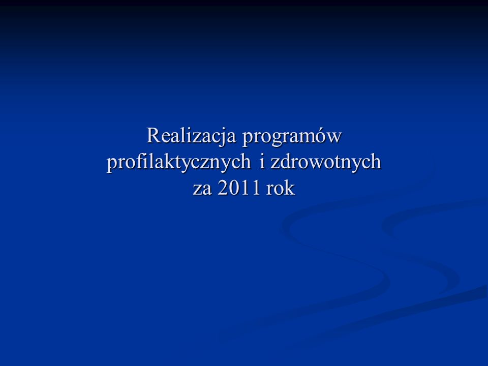 Realizacja programów profilaktycznych i zdrowotnych za 2011 rok