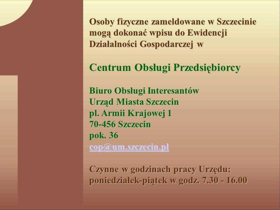 Osoby fizyczne zameldowane w Szczecinie mogą dokonać wpisu do Ewidencji Działalności Gospodarczej w Centrum Obsługi Przedsiębiorcy Biuro Obsługi Inter