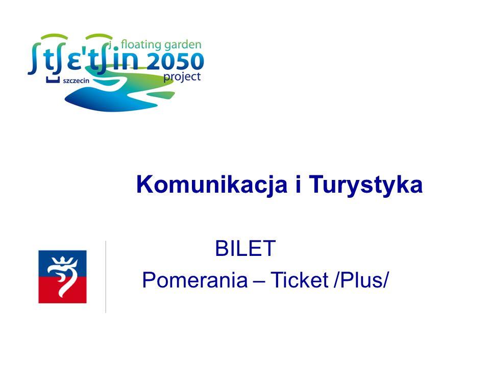 Komunikacja i Turystyka BILET Pomerania – Ticket /Plus/
