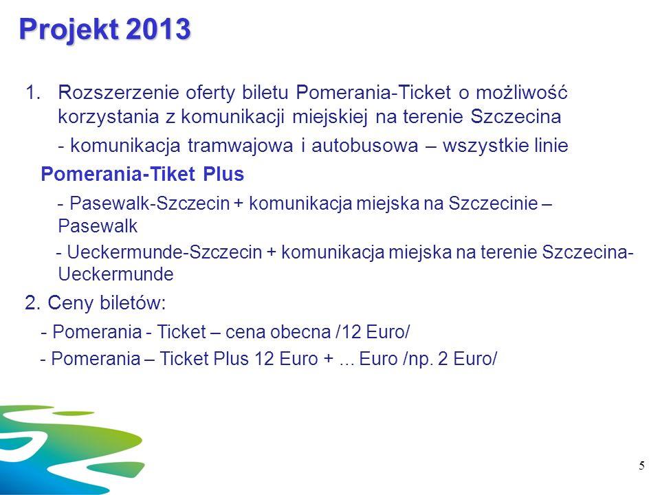 1.Rozszerzenie oferty biletu Pomerania-Ticket o możliwość korzystania z komunikacji miejskiej na terenie Szczecina - komunikacja tramwajowa i autobuso