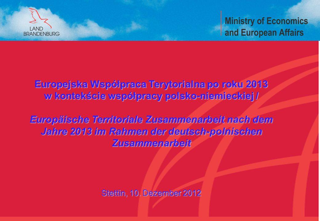 Europejska Współpraca Terytorialna po roku 2013 w kontekście współpracy polsko-niemieckiej / Europäische Territoriale Zusammenarbeit nach dem Jahre 2013 im Rahmen der deutsch-polnischen Zusammenarbeit Stettin, 10.