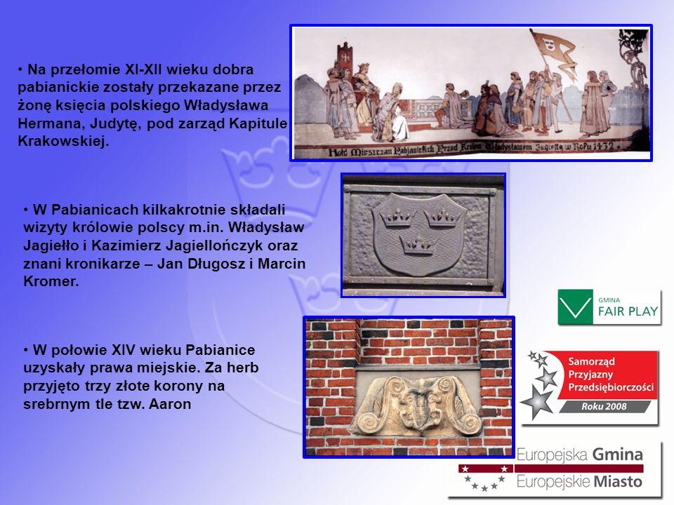 Na przełomie XI-XII wieku dobra pabianickie zostały przekazane przez żonę księcia polskiego Władysława Hermana, Judytę, pod zarząd Kapitule Krakowskie