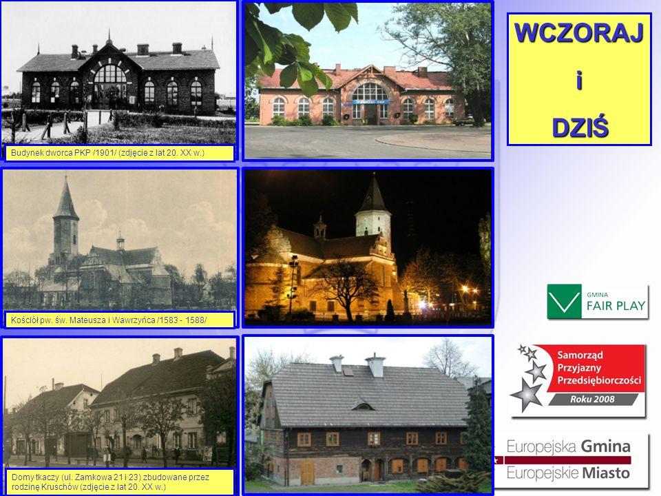 Domy tkaczy (ul. Zamkowa 21 i 23) zbudowane przez rodzinę Kruschów (zdjęcie z lat 20. XX w.) Kościół pw. św. Mateusza i Wawrzyńca /1583 - 1588/ Budyne