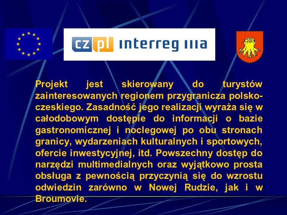 Projekt jest skierowany do turystów zainteresowanych regionem przygranicza polsko- czeskiego.