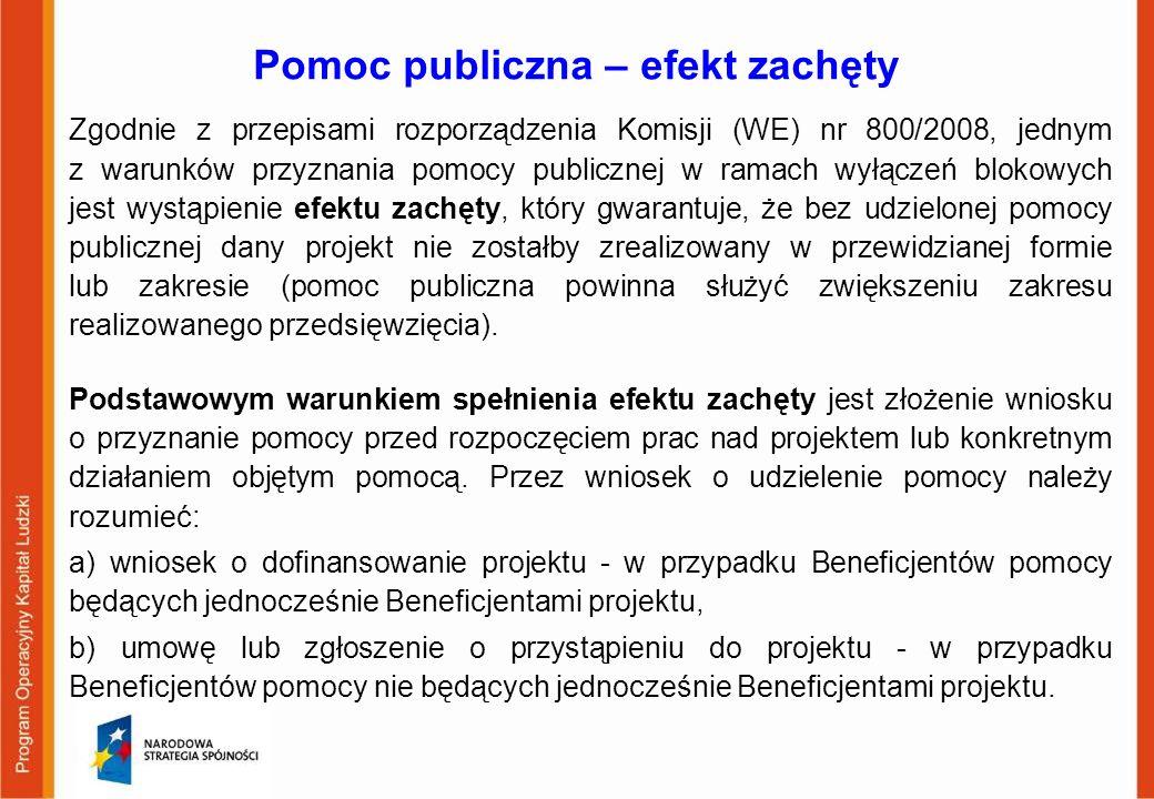 Pomoc publiczna – efekt zachęty Zgodnie z przepisami rozporządzenia Komisji (WE) nr 800/2008, jednym z warunków przyznania pomocy publicznej w ramach