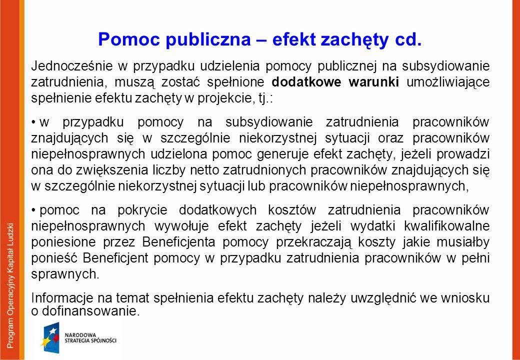 Pomoc publiczna – efekt zachęty cd. Jednocześnie w przypadku udzielenia pomocy publicznej na subsydiowanie zatrudnienia, muszą zostać spełnione dodatk