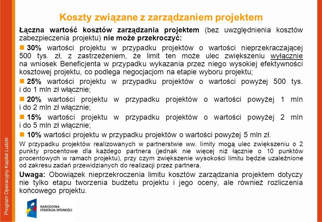 Koszty związane z zarządzaniem projektem Łączna wartość kosztów zarządzania projektem (bez uwzględnienia kosztów zabezpieczenia projektu) nie może prz