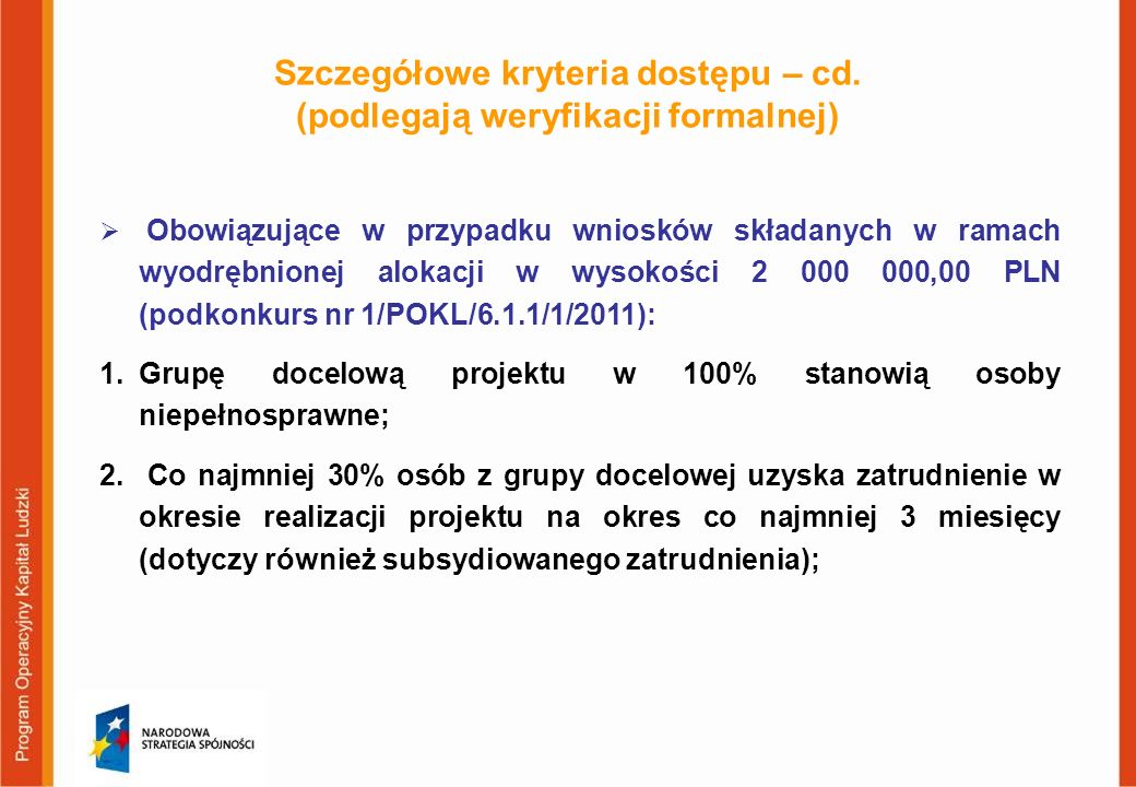 Szczegółowe kryteria dostępu – cd. (podlegają weryfikacji formalnej) Obowiązujące w przypadku wniosków składanych w ramach wyodrębnionej alokacji w wy