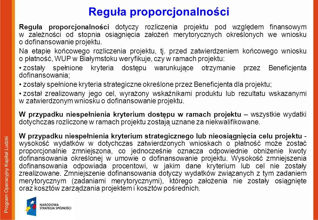 Reguła proporcjonalności Reguła proporcjonalności dotyczy rozliczenia projektu pod względem finansowym w zależności od stopnia osiągnięcia założeń mer