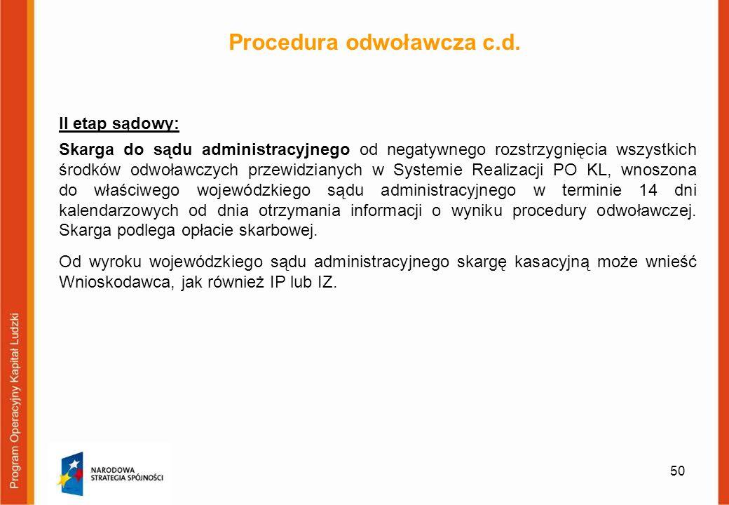 50 Procedura odwoławcza c.d. II etap sądowy: Skarga do sądu administracyjnego od negatywnego rozstrzygnięcia wszystkich środków odwoławczych przewidzi