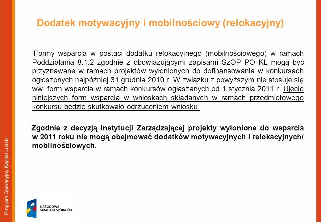Dodatek motywacyjny i mobilnościowy (relokacyjny) Formy wsparcia w postaci dodatku relokacyjnego (mobilnościowego) w ramach Poddziałania 8.1.2 zgodnie