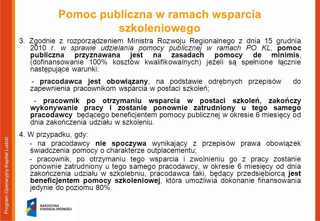Pomoc publiczna w ramach wsparcia szkoleniowego 3. Zgodnie z rozporządzeniem Ministra Rozwoju Regionalnego z dnia 15 grudnia 2010 r. w sprawie udziela