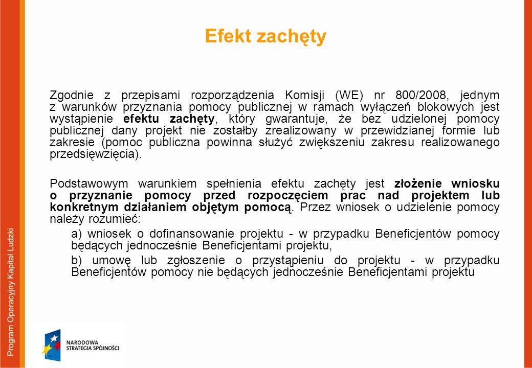 Efekt zachęty Zgodnie z przepisami rozporządzenia Komisji (WE) nr 800/2008, jednym z warunków przyznania pomocy publicznej w ramach wyłączeń blokowych