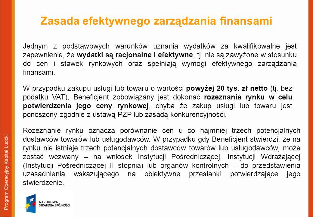 Zasada efektywnego zarządzania finansami Jednym z podstawowych warunków uznania wydatków za kwalifikowalne jest zapewnienie, że wydatki są racjonalne