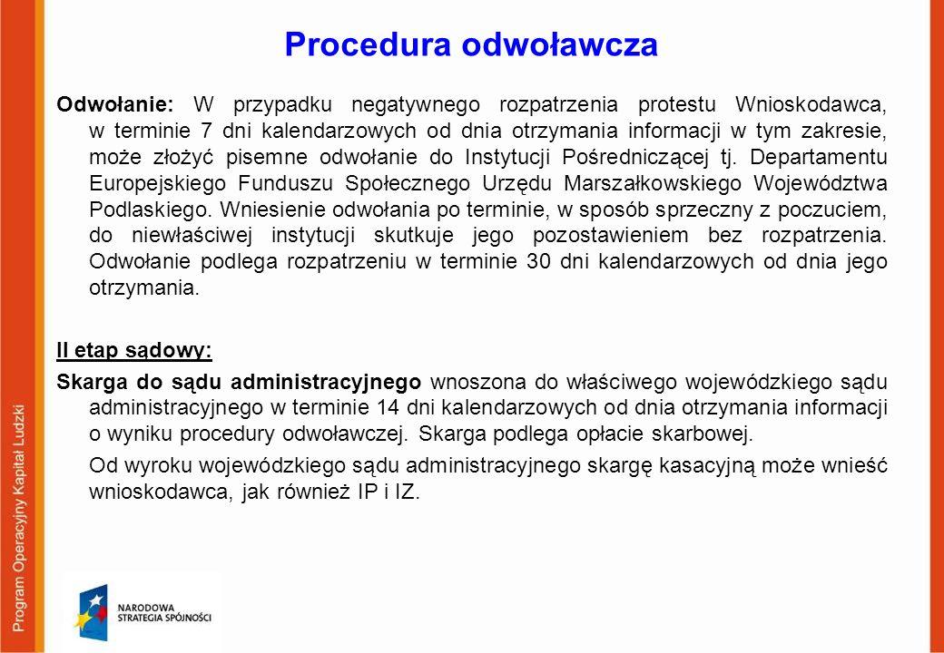 Procedura odwoławcza Odwołanie: W przypadku negatywnego rozpatrzenia protestu Wnioskodawca, w terminie 7 dni kalendarzowych od dnia otrzymania informa