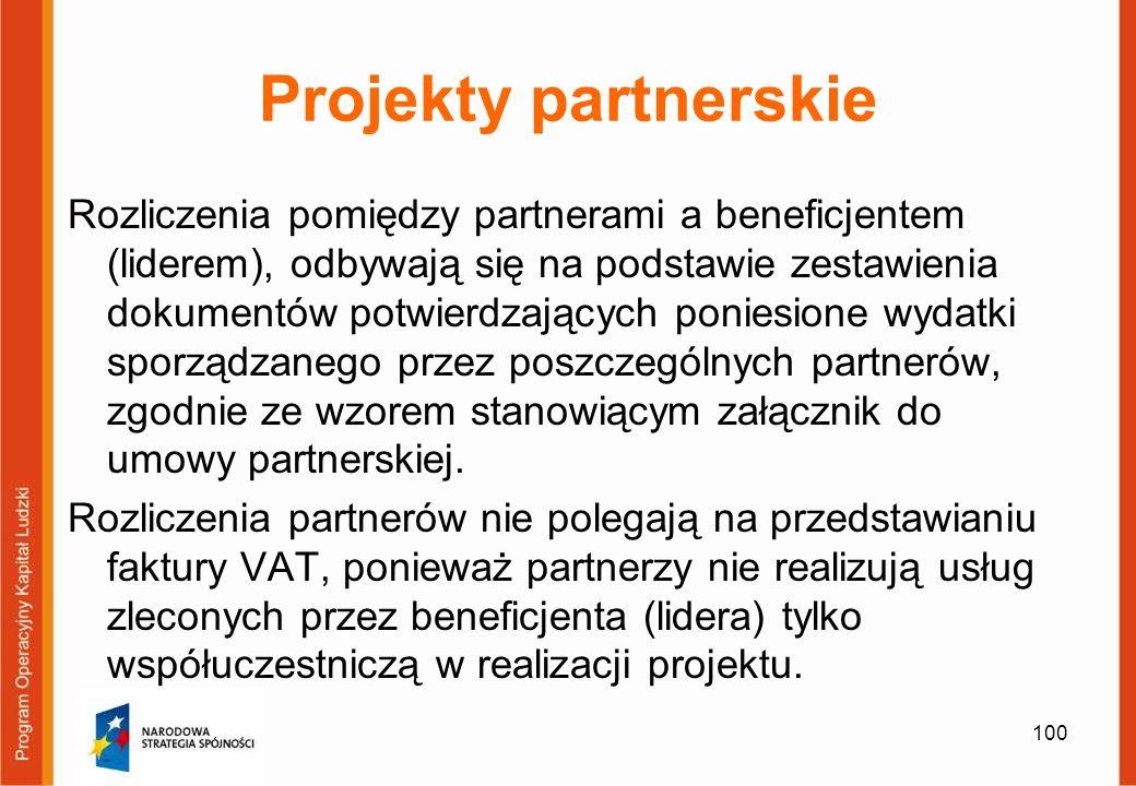 100 Projekty partnerskie Rozliczenia pomiędzy partnerami a beneficjentem (liderem), odbywają się na podstawie zestawienia dokumentów potwierdzających